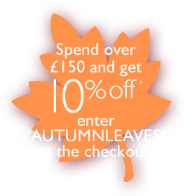 Autumn Leaves - Spend over £150 in a single transaction and get 10% off* - Enter code AUTUMNLEAVES at the checkout